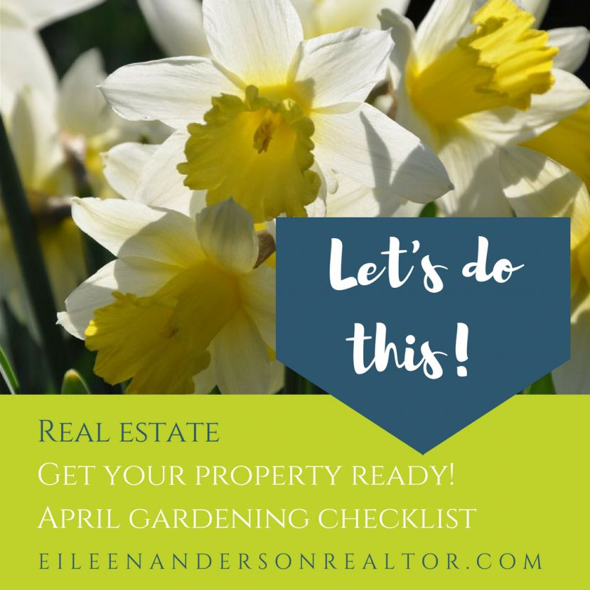 Spring April Gardening Checklist , Real Estate, Realtor, Home Stageing, Curb appeal, sell home