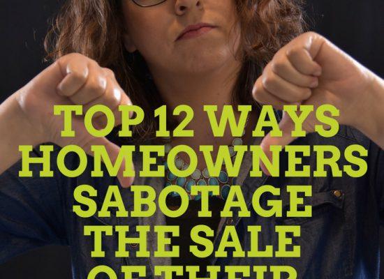 top12 way homeowners sabotage-sale-home