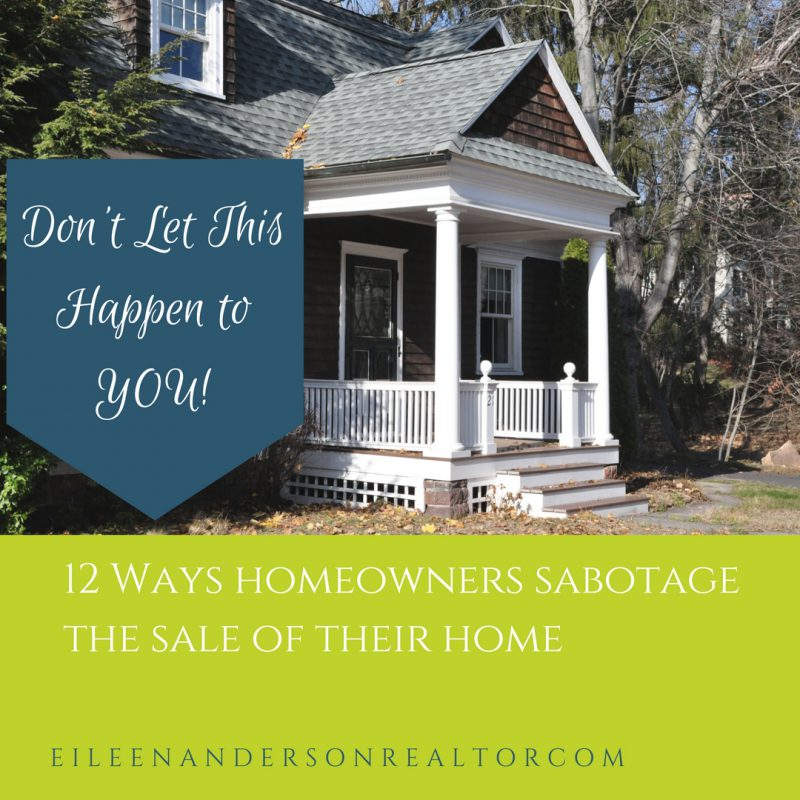 12 Ways homeowners sabotage the sale of their home